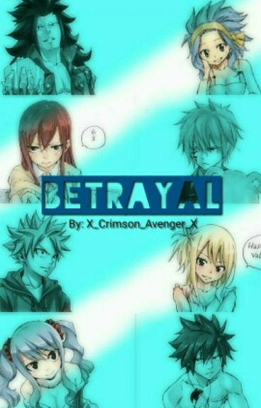 Betrayal - FairyTail Fanfic [ COMPLETED ]