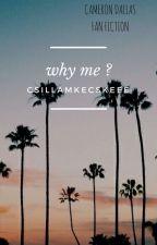 why me?✔ by csillamkecskeee