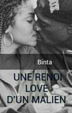 Une Renoi Love D'un Malien (Il A Changer Ma Vie )  by NanouTreiizee