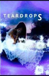 Teardrops  by yowitsoreo