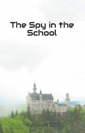 The Spy in the School by Kaywatt123