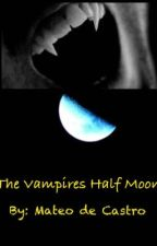 The Vampires Half Moon by GabrieldeCastro