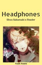 Headphones | Shuu Sakamaki x Reader by -angstchild