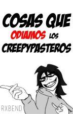 Cosas que odiamos los Creepypasteros © by coreanopiola