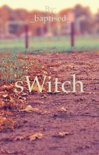 sWitch by _baptised_