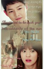 Destinied To Be With You-Descendants Of The Sun by DSwift04