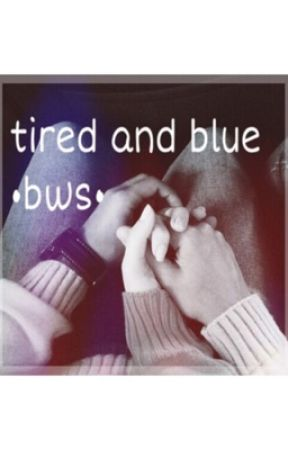 tired and blue /bws/  by lolsimpson
