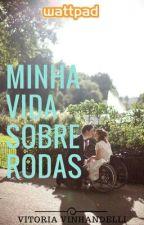 Minha Vida Sobre Rodas/ Completo❤️ by VitoriaVinhandelli