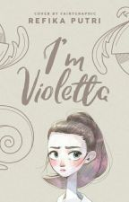 I'm Violetta [Completed] by drylayker