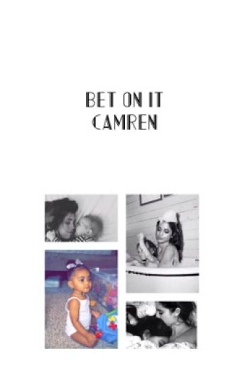 Bet On It (Camren)