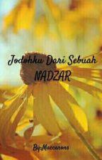 Jodohku Dari Sebuah NADZAR by Hellokittysyalala95