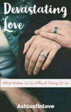Devastating love by Ashlostinlove