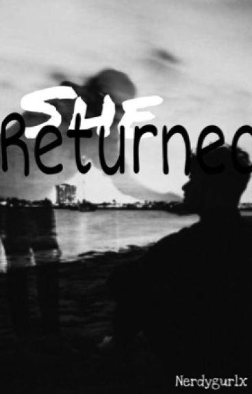 she Returned