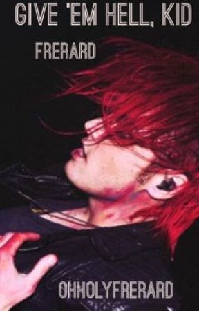 Give Him Hell, Kid (Frerard) by ohholyfrerard