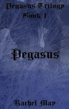 Pegasus Trilogy || Book 1 || Pegasus  {Updating Fortnightly} by RachelBerry4