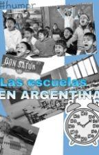 •Las Escuelas EN ARGENTINA• by P3L0TUD4