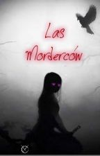 Las Morderców by _Lu_Katokuchika_