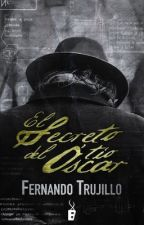 El secreto del tio Oscar- Fernando Trujillo. by Bellatrix1700