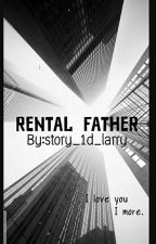 Rental Father  L.S by story_1d_larry