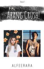 Hai, Abang Crush! by AlfiraRazali