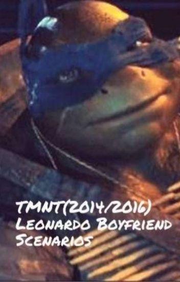 TMNT(2014/2016)- Leonardo Boyfriend Scenarios