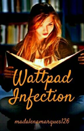 Wattpad Infection by madalenamarques126