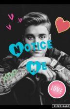 Notice me~ Justin Bieber X Reader  by PFAmbipom-Breeze21