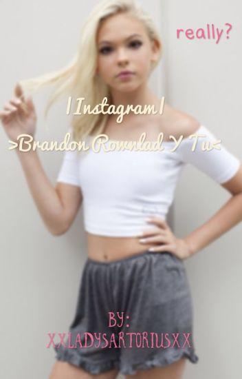 ||Instagram|| Brandon Rowland y Tu