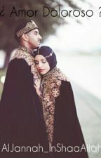¿ Amor Doloroso ? by AlJannah_InShaaAllah