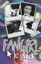 FANGIRL: Le Guide  #wattys2017 by vanessaxwriter