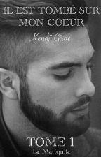 Kendji - Il est tombé sur mon coeur [TOME 1] (Terminé) by Lamariquita