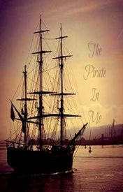 (PIRATES OF THE CARRIBEAN) The Pirate In Me by xLittleLadyx