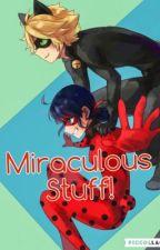 Miraculous Stuff! by puffybabyunicorn