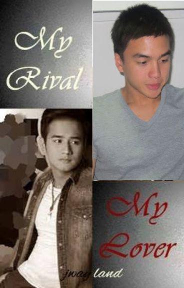 My Rival My Lover (BoyxBoy)