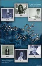Never Let Me Go (Camren) by ethereal1ty