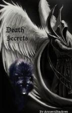 Death' Secrets by AncientShadows