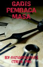 GADIS PEMBACA MASA by fitriapratiwi1