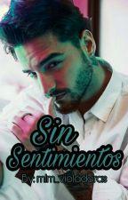 Sin Sentimientos © [#1SS] by mlm_violadoras