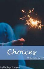 Choices • C.H by thebigblueyes