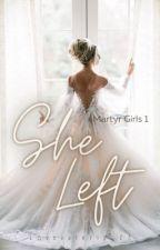 She Left by Lovevalerie_23