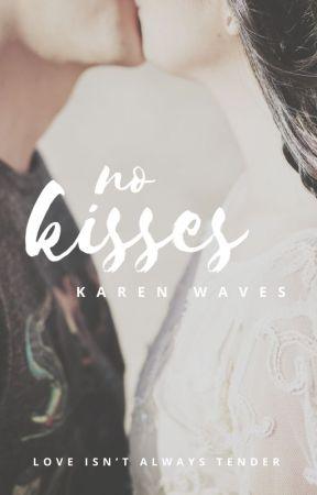 No kisses (#Wattys2016) by karenwaves93