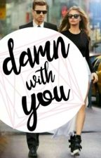 Damn with You by fallen_story
