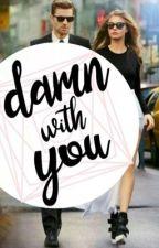 Damn with You by abbasaditya
