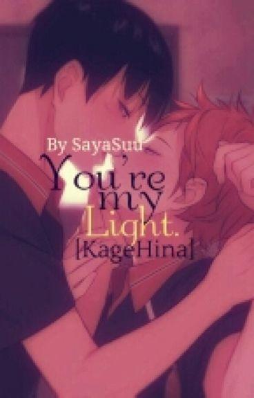 You're My Light. [KageHina]