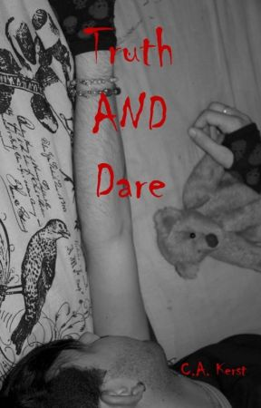 Truth AND Dare by CAKerst