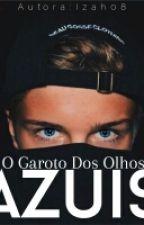 O Garoto Dos Olhos Azuis by izah-08