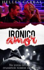 Irônico Amor by hellenagrey