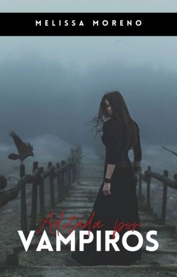 Adotada por Vampiros |REPOSTANDO|