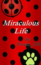 Miraculous Life by Tavsan_258
