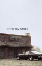 SuperNatural Imagines by ember_firelove